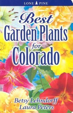 Best Garden Plants for Colorado by Betsy Lehndorff http://www.amazon.com/dp/9768200294/ref=cm_sw_r_pi_dp_Wrakub0FEXSW9