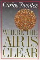 Where the air is clear. by Carlos Fuentes (1971).