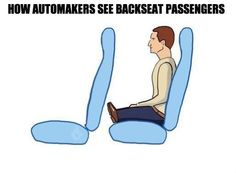 How automakers see back seat passengers. HAHA YES. I think those backseats were made for me. Funny Texts, Funny Jokes, Hilarious, The Awkward Yeti, Haha, Really Funny Pictures, Funny Pics, Car Humor, Driving Humor