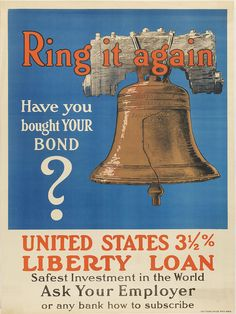 | Ring it again, Have you bought you bond? | Illustration of the Liberty Bell on a blue background. Text on the poster encourages people to purchase Liberty Loans, used by the US government to fund World War I.  Accession number: P.2284.91  Click here to view the record of this poster on ImPAC, the Library Company's digital collections catalog.