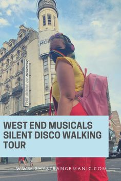 West End Musicals Silent Disco Walking Tour Review - Shy, Strange, Manic London Theatre, Things To Do In London, Self Conscious, London Street, West End, Walking Tour, No Time For Me, I Laughed, Fun Facts