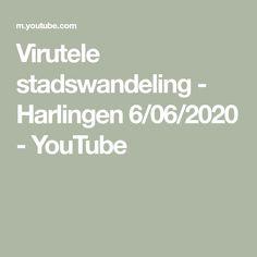 Virutele stadswandeling - Harlingen 6/06/2020 - YouTube Math Equations, Youtube, Youtubers, Youtube Movies