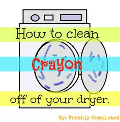 How to clean crayon off the dryer.