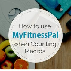 MyFitnessPal can be a great tool to use when counting macros. Here's a step-by-step tutorial on how to set it all up and MFP's limitations.
