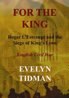 FOR THE KING: Roger L'Estrange and the Siege of King's Lynn - Kindle edition by Evelyn Tidman. Literature & Fiction Kindle eBooks @ Amazon.com.