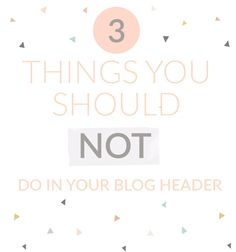 Designing a Blog Header - 3 Things NOT to Do! By  Angie Makes. Week two of the #DYOB Blog Tour!