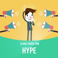 """Hype"" means ""Intensive publicity or promotion"".  Example: The new movie by Steven Spielberg is getting a lot of hype."
