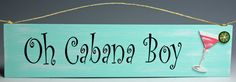 Oh Cabana Boy Sign - Aqua: Beach Decor, Coastal Home Decor, Nautical Decor, Tropical Island Decor & Beach Cottage Furnishings