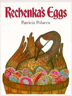 Rechenka's Eggs by Patricia Polacco (Reading Rainbow Book) One of my all time favorite books to read to my students! Easter Story For Kids, Patricia Polacco, Easter Books, Easter Eggs, 2 Eggs, Easter Bunny, Easter Festival, Egg Designs, Author Studies