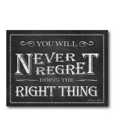 No Regrets, I have been saddened by the response of others when I have done the right thing but I myself have NO REGRET!!