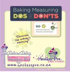 BAKING DO'S AND DONT'S Do! Pack Brown sugar into measuring cups and spoons  #cakedecorating #sugarcraft #hostessprosugarcraft #cake  www.hostesspro.co.za