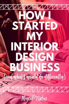 Want to start an interior design business? Read this first.