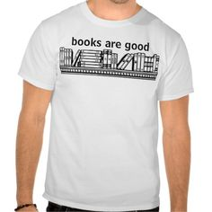 books are good tee shirts