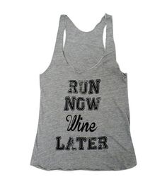 Run Now Wine Later Tank Top - American Apparel Tri-Blend Tank - Available in sizes S, M, L - Or, vodka now, run later !!! -