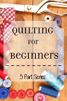 Quilting for Beginners: Make beautiful DIY quilts even if you're a quilting or sewing newbie. A tutorial and tip guide for making a quilt from start to finish. Quilting for Beginners teaches newbies how to quilt from the basics, start to finish. This 5 part series walks you through each step of quilt making. by lola
