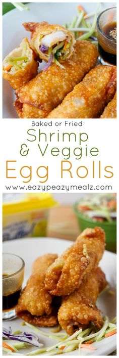 Shrimp and Veggie Egg Rolls: These can be baked or fried and have a secret ingredient that makes them extra crunchy and delicious!