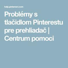 Problémy s tlačidlom Pinterestu pre prehliadač | Centrum pomoci