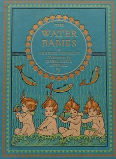 ''THE WATER BABIES''  RAPHAEL TUCK & SONS LTD., CIRCA 1917. Internal illustrations by MABEL LUCIE ATTWELL.