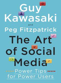 The Art of Social Media by GuY Kawasaki y Peg Fitzpatrick :)