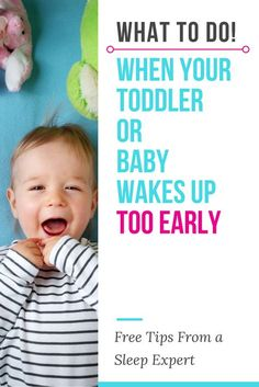 What to do when your Toddler or Baby Wakes up too early. Free tips from a sleep expert! #sleeptips #baby #babysleep via @rookiemoms