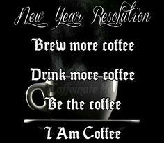 Coffee New Year Resolution Coffee Talk, Coffee Is Life, I Love Coffee, Best Coffee, Coffee Break, My Coffee, Coffee Drinks, Coffee Cups, Happy Coffee