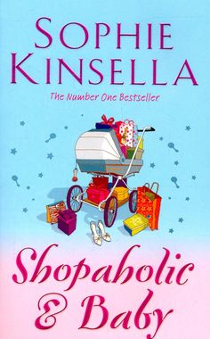 Shopaholic and Baby - Sophie Kinsella  Unfortunately I can see myself a little in these books - too funny
