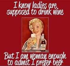 …but I am woman enough to admit I prefer #craftbeer.