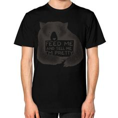Feed Me And Tell Me I'm Pretty Unisex T-Shirt (on man)