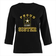 Army Sister Womens Long Sleeve Shirt Sleeve) very appropriate since my brother is joining 💜 Army Sister, Army Mom, Military Mom, Army Life, Army Family, Army Shirts, Quality T Shirts, Family Shirts, Workout Shirts