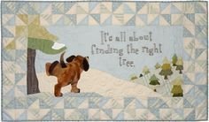 Dog Quilt, Life!  I wasn't sure where I wanted to pin this.