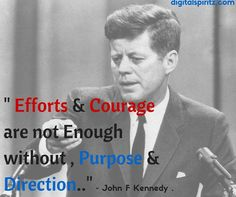 Digital spirit , Digital marketing , SEO , Web designing , Search engine optimization , search engine marketing , social media management, social media marketing & Online training Social Media Marketing Agency, Online Marketing, John F Kennedy, Quotes By Famous People, Enough Is Enough, Effort, Survival, Management, Inspirational Quotes