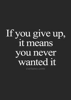 Era Verdade...: Don´t give up!
