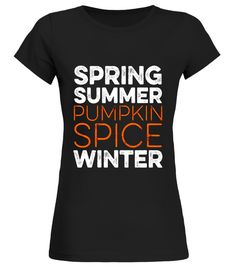 """# Spring Summer Pumpkin Spice Winter Thanksgiving Pun T-Shirt .  Special Offer, not available in shops      Comes in a variety of styles and colours      Buy yours now before it is too late!      Secured payment via Visa / Mastercard / Amex / PayPal      How to place an order            Choose the model from the drop-down menu      Click on """"Buy it now""""      Choose the size and the quantity      Add your delivery address and bank details      And that's it!      Tags: Spring Summer Pumpkin…"""