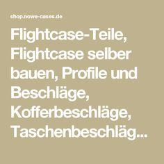 Flightcase-Teile, Flightcase selber bauen, Profile und Beschläge, Kofferbeschläge, Taschenbeschläge, - NoWe Cases