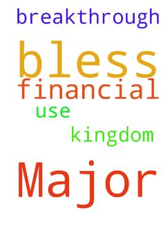 I pray to  God of Major 1 to bless me with financial - I pray to  God of Major 1 to bless me with financial breakthrough in the name of Jesus and use me in his kingdom. Posted at: https://prayerrequest.com/t/bE1 #pray #prayer #request #prayerrequest