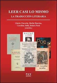 Leer casi lo mismo : la traducción literaria / edición coordinada por Gloria Clavería Nadal... [et al.] - Valencia : Universitat de València, 2014