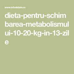 dieta-pentru-schimbarea-metabolismului-10-20-kg-in-13-zile Metabolism, Health Fitness, Workout, Sport, Diet, Deporte, Work Out, Excercise, Sports