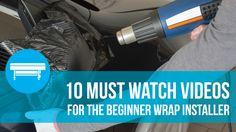 10 must watch videos for the beginner wrap installer