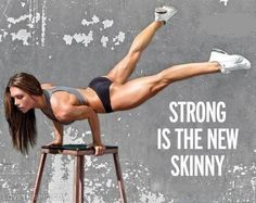 Strong is the new skinny #loseweight #fitness