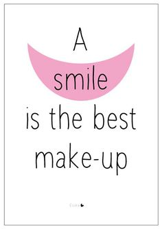 A smile is the best make-up elske www. Favorite Quotes, Best Quotes, Love Quotes, Inspirational Quotes, The Words, Words Quotes, Sayings, Cool Things To Make, How To Make