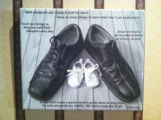 For my husbands 1st Father's Day I took a pic of my husbands and daughters shoes on our hardwood floor. Then found this wonderful poem online. Went to canvas.com and uploaded the pic and typed the poem where I wanted it. Came out perfect for first time Daddy gift.