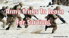 Army Tricks To Learn For Survival By John Gilmore – SurvivoPedia Army teaches you unique survival skills and habits, useful not only in extreme situations, but also in your everyday life. The first and the most important thin…
