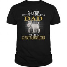 DAD WITH A GIANT SCHNAUZER T Shirts, Hoodies, Sweatshirts