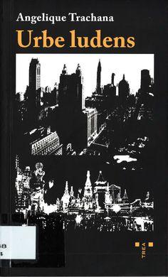 Urbe Ludens/ Angelique Trachana Sinopsis: Urbe Ludens consiste en tres bocetos de la ciudad: La ciudad lúdica, espacio para jugar, para festejar, para desarrollar la imaginación y la creatividad; la ciudad visionaria, espacio para la fantasía y la ensoñación, la ciudad como proyecto utópico; y la ciudad participativa, espacio sensible, interactivo, espontáneo, informal y alternativo...