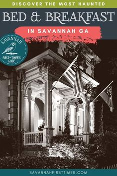 Discover which B&B is the most haunted in Savannah, and learn why! | savannahfirsttimer.com #savannah #haunted