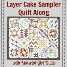 Layer Cake Sampler Week 11 {quilt layout and piecing instructions} | Material Girl Quilts