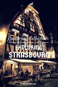Exploring #Strasbourg – canals and cathedrals, #France