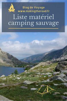 Voici ma liste de matériel pour faire du camping sauvage. Mes conseils et astuces en tente pour vos vacances en montagne. Materiel Camping, Road Trip, Destinations, Voyage Europe, Destination Voyage, Blog Voyage, Voici, Camper, Blogging