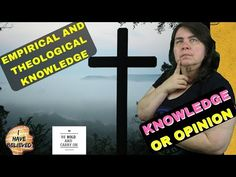 Theological knowledge - Empirical Knowledge - Forms or types of knowledge - building knowledge - part 2 What is knowledge? Types of knowledge. Believe, Knowledge, Type, Youtube, Youtubers, Youtube Movies, Facts