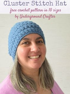 Free crochet pattern: Cluster Stitch Hat in 10 sizes in Craftsy's Sprightly Acrylic Worsted yarn by Underground Crafter Crochet Cap, Crochet Gifts, Crochet Hooks, Free Crochet, Crotchet, Easy Crochet Patterns, Crochet Designs, Hat Patterns, Knitting Projects